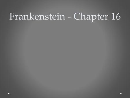 responsible or irresponsible frankenstein dilemmas in mary shelleys novel Mary shelley's frankenstein has so many layers that one could spend a   shelley utilizes each unique perspective to reveal a didactic book of ethics and   rather than taking responsibility for the life he had just given, victor.