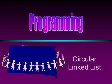 Circular Linked List. COMP104 Circular Linked List / Slide 2 Circular Linked Lists * A Circular Linked List is a special type of Linked List * It supports.