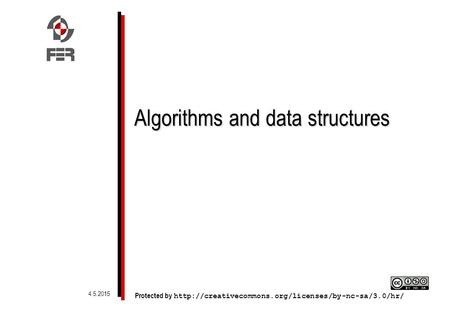 Algorithms and data structures Protected by  4.5.2015.