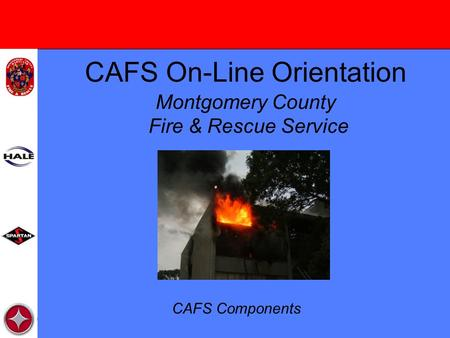 CAFS On-Line Orientation Montgomery County Fire & Rescue Service CAFS Components.