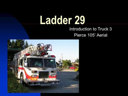 Ladder 29 Introduction to Truck 3 Pierce 105' Aerial.