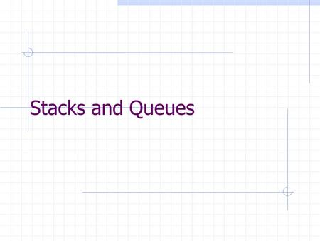 Stacks and Queues. 2 Stack and Queue ADT's You should understand How are they different philosophically from arrays What are they used for How do you.