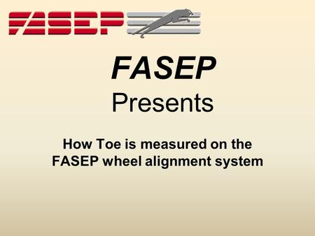 FASEP Presents How Toe is measured on the FASEP wheel alignment system.
