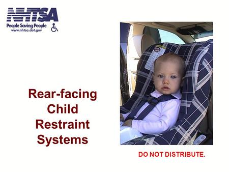 Rear-facing Child Restraint Systems DO NOT DISTRIBUTE.