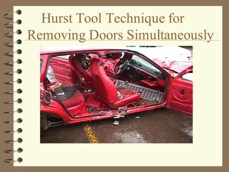 Hurst Tool Technique for Removing Doors Simultaneously.