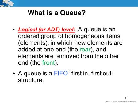 "What is a Queue? A queue is a FIFO ""first in, first out"" structure."