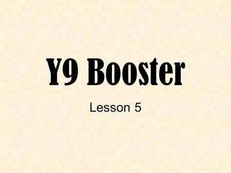 Y9 Booster Lesson 5. Objectives – what you should be able to do by the end of the lesson Divide a quantity in a given ratio Solve simple problems using.