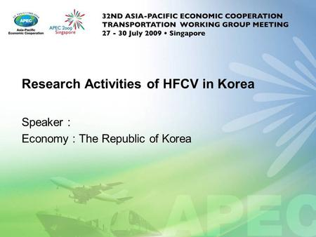 Research Activities of HFCV in Korea Speaker : Economy : The Republic of Korea.