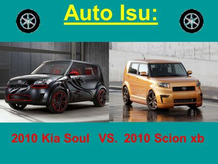 Auto Isu: 2010 Kia SoulVS.2010 Scion xb. BASE MODELS Kia SoulScion xb 1.6L 4-cyl Engine 6300rpm 5 speed manual transmission A major option is.