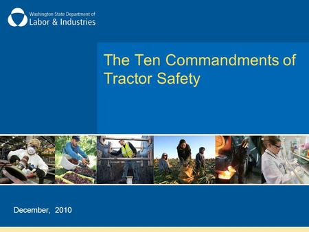 The Ten Commandments of Tractor Safety December, 2010.