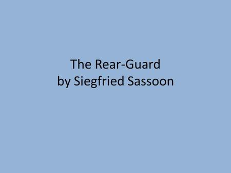 The Rear-Guard by Siegfried Sassoon