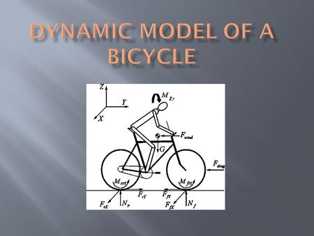 Looking for a dynamic model of a bicycle and rider system: - Simple - Clear - Compliant with Simulink.