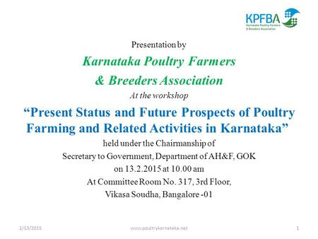 "Presentation by Karnataka Poultry Farmers & Breeders Association At the workshop ""Present Status and Future Prospects of Poultry Farming and Related Activities."