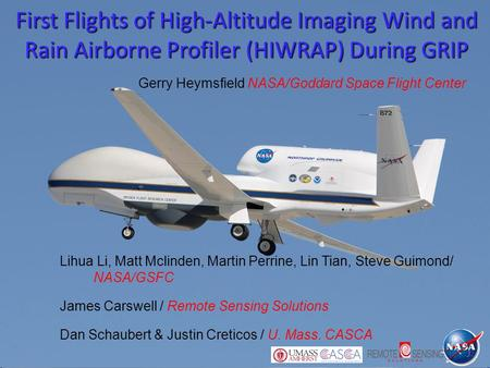First Flights of High-Altitude Imaging Wind and Rain Airborne Profiler (HIWRAP) During GRIP Lihua Li, Matt Mclinden, Martin Perrine, Lin Tian, Steve Guimond/