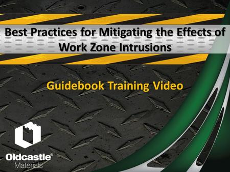 Best Practices for Mitigating the Effects of Work Zone Intrusions Guidebook Training Video.
