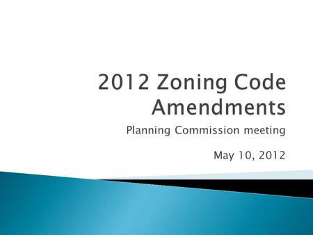 Planning Commission meeting May 10, 2012.  Continue reviewing and provide direction on: 1. Hazardous Liquid Pipelines 2. KZC and KMC amendments that.