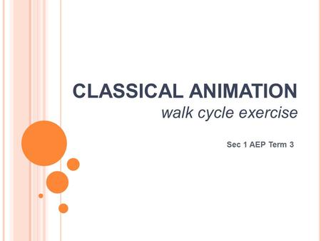 CLASSICAL ANIMATION walk cycle exercise Sec 1 AEP Term 3.