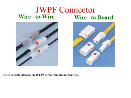 JWPF Connector Wire –to-Wire Wire –to-Board