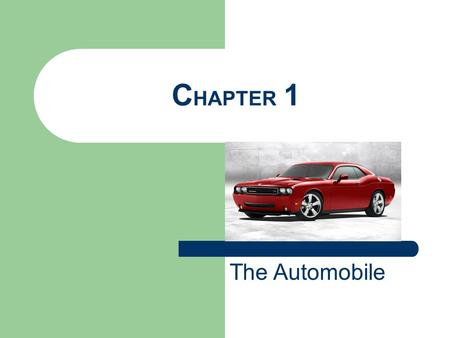CHAPTER 1 The Automobile.