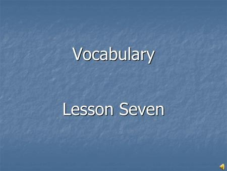 Vocabulary Lesson Seven. Deliver (verb) To bring or transport to the proper place or recipient To bring or transport to the proper place or recipient.