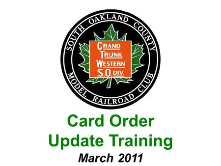 Card Order Update Training March 2011. TOPICS Operations –Why, What & How –Call Board –Yards & Permissions –Operating Tips –Manifests Interactive Lessons.