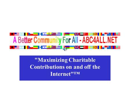 Maximizing Charitable Contributions on and off the Internet™