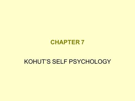 KOHUT'S SELF PSYCHOLOGY
