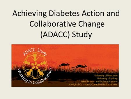 Achieving Diabetes Action and Collaborative Change (ADACC) Study.