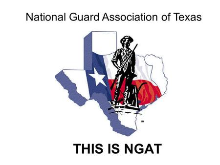 THIS IS NGAT National Guard Association of Texas.