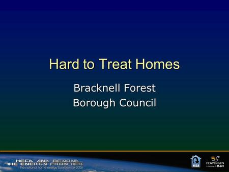 Hard to Treat Homes Bracknell Forest Borough Council.