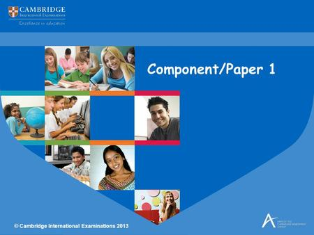 © Cambridge International Examinations 2013 Component/Paper 1.