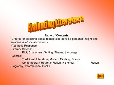 Table of Contents Criteria for selecting books to help kids develop personal insight and awareness of social concerns Aesthetic Response Literary Criteria: