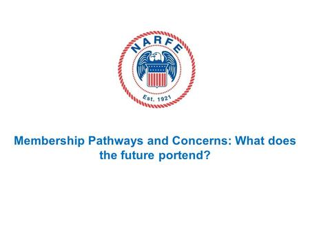 Membership Pathways and Concerns: What does the future portend?