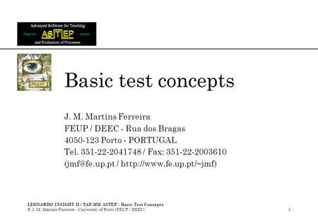 LEONARDO INSIGHT II / TAP-MM ASTEP - Basic Test Concepts © J. M. Martins Ferreira - University of Porto (FEUP / DEEC)1 Basic test concepts J. M. Martins.