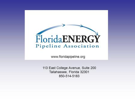 Www.floridapipeline.org 113 East College Avenue, Suite 200 Tallahassee, Florida 32301 850-514-5183.