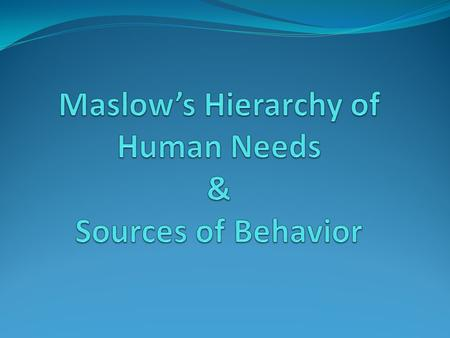 Maslow's Theory Self- Actualization Esteem Love and Belonging Safety and Security Physical.