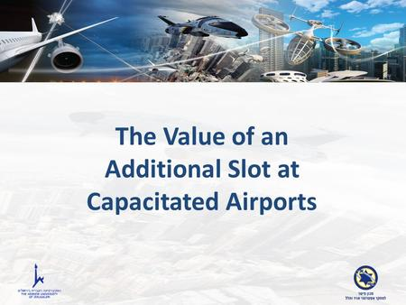 The Value of an Additional Slot at Capacitated Airports.
