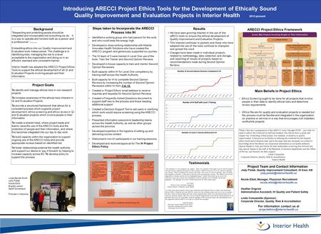 Introducing ARECCI Project Ethics Tools for the Development of Ethically Sound Quality Improvement and Evaluation Projects in Interior Health 2012-present.