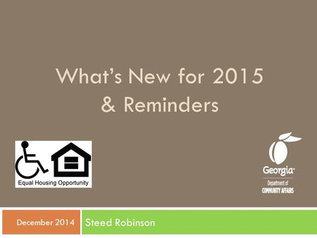 What's New for 2015 & Reminders Steed Robinson  December 2014.
