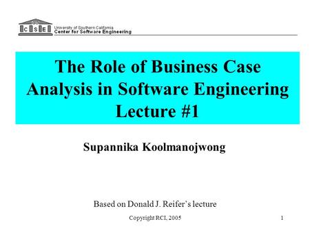 The Role <strong>of</strong> Business Case Analysis in Software Engineering Lecture #1