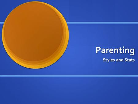 Parenting Styles and Stats.