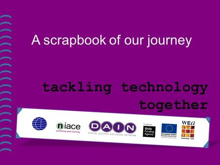 A scrapbook of our journey tackling technology together.