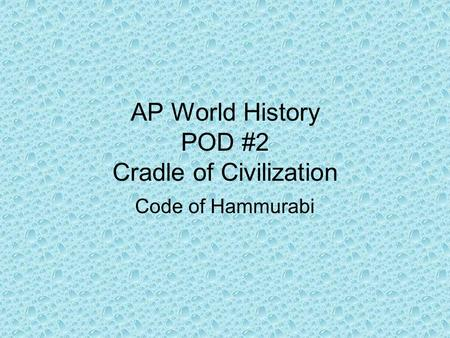 AP World History POD #2 Cradle of Civilization