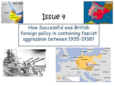 Issue 4 How Successful was British foreign policy in containing fascist aggression between 1935-1938?
