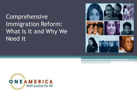 Comprehensive Immigration Reform: What Is It and Why We Need It.