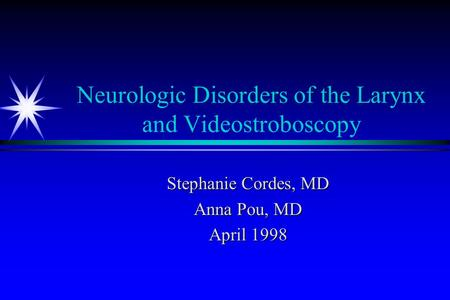 Neurologic Disorders of the Larynx and Videostroboscopy