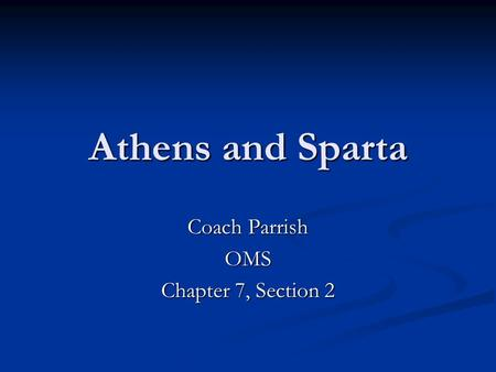 Athens and Sparta Coach Parrish OMS Chapter 7, Section 2.