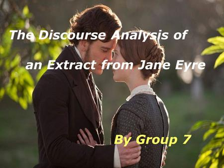 The Discourse Analysis of an Extract from Jane Eyre By Group 7