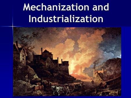 "Mechanization and Industrialization. I. Beginnings A. Agricultural Revolution 1. Jethro Tull's ""Seed Drill"" 2. Crop rotation B. Factors of Production."