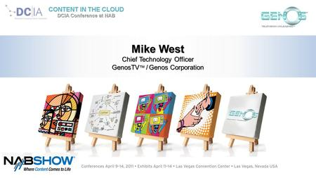 Mike West Chief Technology Officer GenosTV ™ / Genos Corporation.
